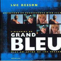 Histoire du Grand Bleu - Making of
