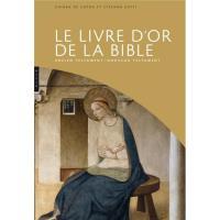 Le livre d'or de la Bible Ancien Testament, Nouveau Testament