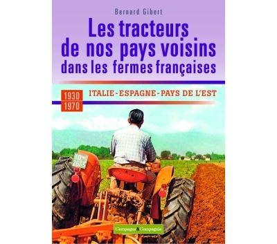 Les tracteurs de nos pays voisins à la conquête des fermes françaises Italie, Espagne, pays de l'est