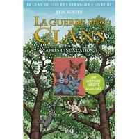 La guerre des Clans illustrée - Cycle IV Le clan du Ciel et l'étranger - tome 3 Après l'inondation