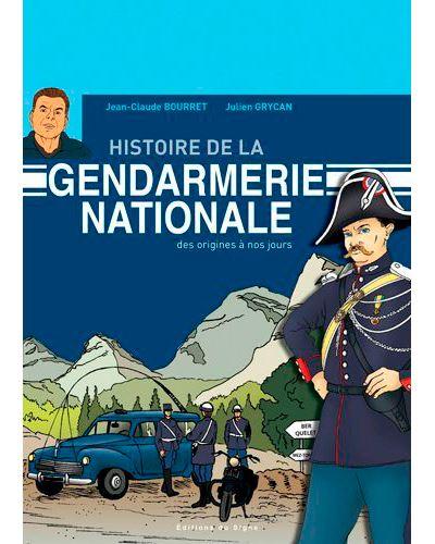 Histoire de la gendarmerie nationale, des origines à nos jour