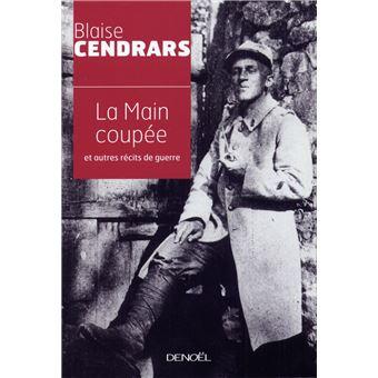 La main coup e et autres r cits de guerre 1914 1918 broch blaise cendrars achat livre fnac - Blaise cendrars la main coupee ...