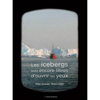 Les icebergs sont encore libres d'ouvrir les yeux