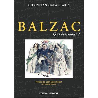 Balzac, qui êtes-vous ? : le physique et les portraits du romancier / Christian Galantaris | Galantaris, Christian (1932-....)