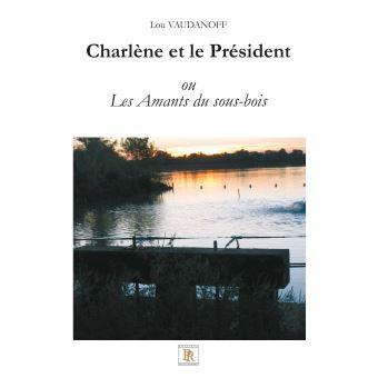 Charlène et le Président - Les Amants du sous-bois