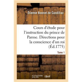 Cours d'étude pour l'instruction du prince de Parme. Directions pour la conscience d'un roi