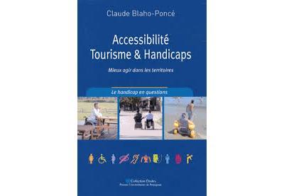 Accessibilité, tourisme et handicaps :comprendre pour mieux agir