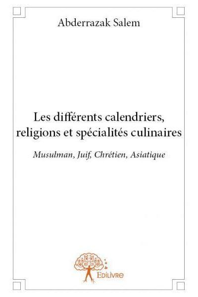 Les différents calendriers, religions et spécialités culinaires