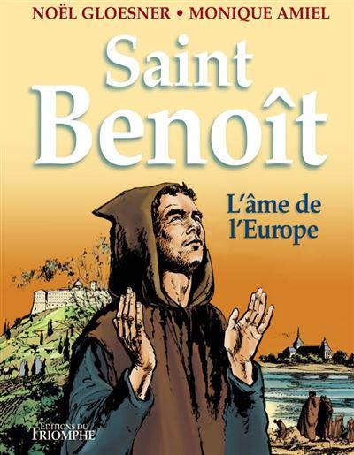 Saint Benoît, l'âme de l'Europe