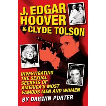 J Edgar Hoover And Clyde Tolson Investigating The Sexual Secrets Of Americas Most Famous