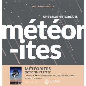 Une belle histoire des m t orites broch matthieu gounelle achat livre - Acheter une meteorite ...