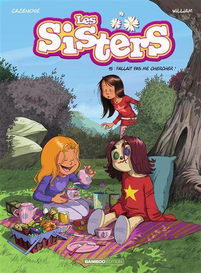 Les Sisters - Tome 15 - Fallait pas me chercher ! - 9782818984727 - 6,99 €