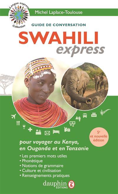 Swahili express pour voyager au Kenya, en Tanzanie et en Ouganda