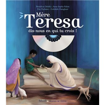 Mère Teresa, dis-nous en qui tu crois ? (+ CD)