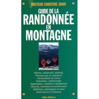 Guide de la randonnée en montagne - Philippe Bardiau,Christine Janin