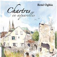 Chartres en aquarelle : de pierre, d'eau et de lumière