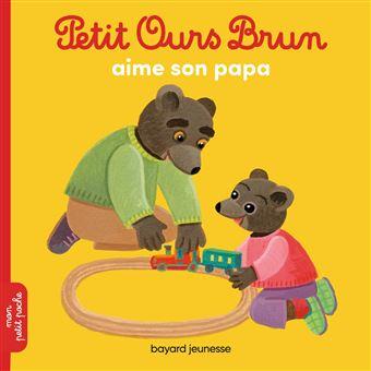Petit Ours BrunPetit Ours Brun aime son papa