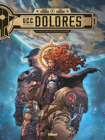 UCC Dolores - Tome 01 - La Trace des nouveaux pionniers - 9782331041846 - 8,99 €
