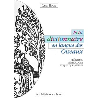 petit dictionnaire en langue des oiseaux broch luc big achat livre fnac. Black Bedroom Furniture Sets. Home Design Ideas
