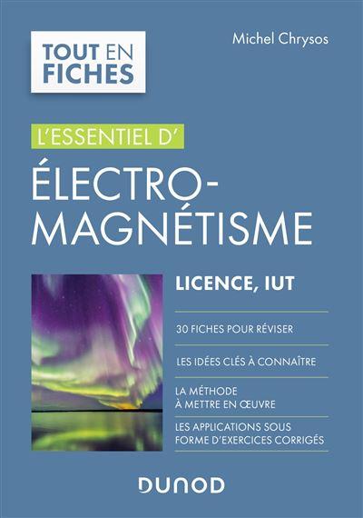 Electromagnétisme - L'essentiel, Licence, IUT