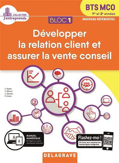 Bloc 1 Développer la relation client et assurer la vente conseil - Elève