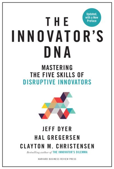 Innovator's DNA, Updated, with a New Preface - Mastering the Five Skills of Disruptive Innovators - 9781633697218 - 26,47 €