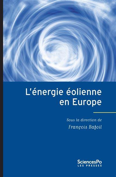 L'énergie éolienne en Europe conflits, démocratie, acceptabilité sociale