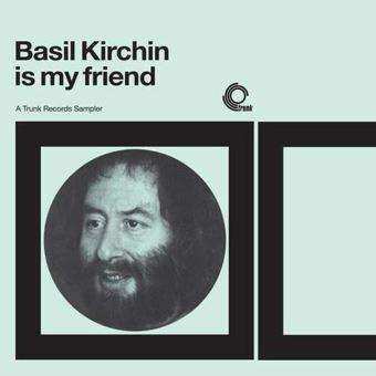 Basil Kirchin Is My Friend