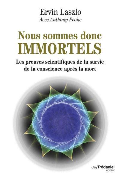 Nous sommes donc immortels - Les preuves scientifiques de la survie de la conscience après la mort - 9782813215383 - 15,99 €