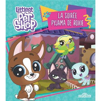 Littlest PetshopLittlest Pet Shop - La soirée pyjama de Roxie