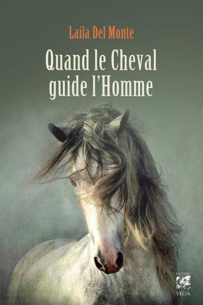 Quand le cheval guide l'homme - 9782813212498 - 9,99 €