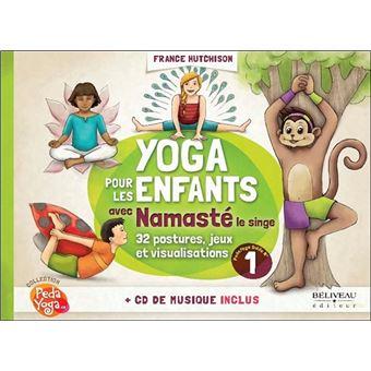 Yoga Pour Les Enfants Avec Namaste Guide Pratique Livre Cd