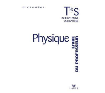 Microméga - Physique, terminale S (Manuel du professeur)