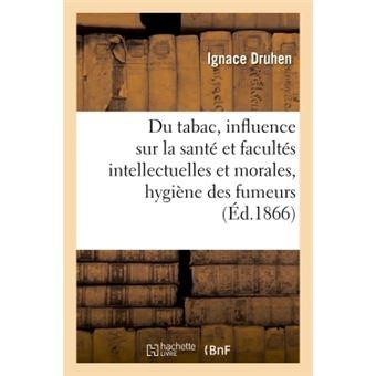 Du tabac : son influence sur la santé et sur les facultés intellectuelles et morales, hygiène 1866