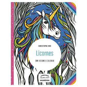 Licorne 100 Dessins A Colorier Les Petits Cahiers Aux Sources Du Bien Etre