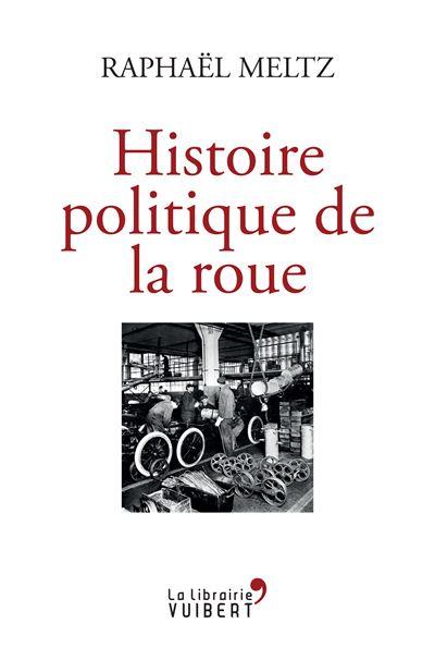 Histoire politique de la roue