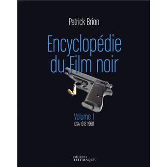 Encyclopedie du Film noir - volume 1 USA 1912-1960