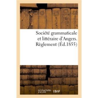 Société grammaticale et littéraire d'Angers autorisée par approbation du 17 décembre 1852 du maire