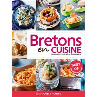 Le Best Of Bretons En Cuisine Saveurs Et Art De Vivre En Bretagne
