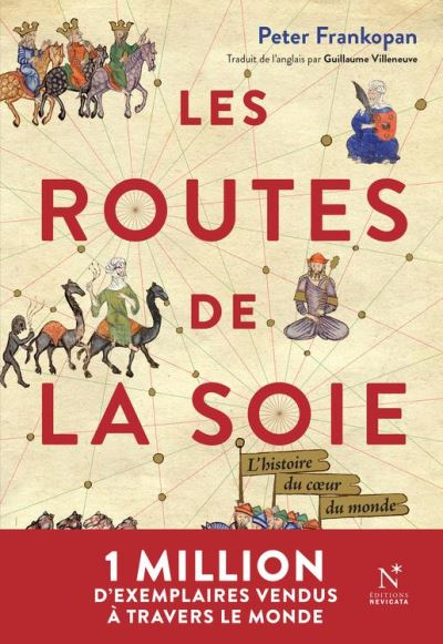 Les Routes de la Soie - L'histoire du cœur du monde - 9782512007623 - 19,99 €