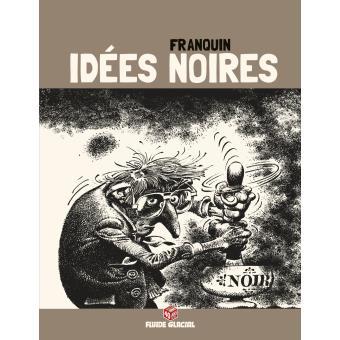 Idées Noires - Edition 40 ans Tome 1 - Idées noires - André Franquin - cartonné - Achat Livre | fnac