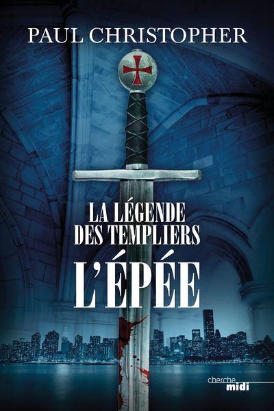 La Légende des Templiers - tome 1 L'épée