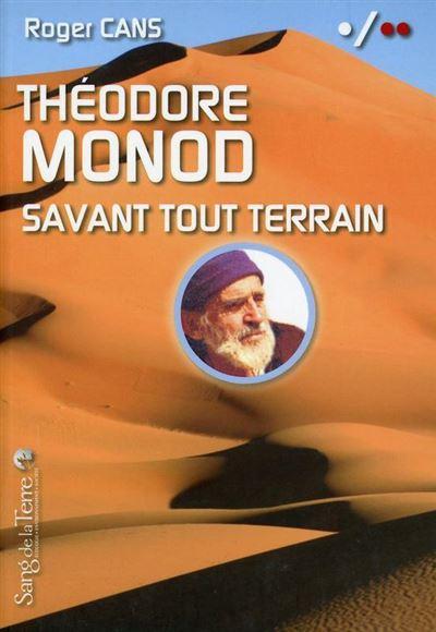 Théodore Monod - Savant tout terrain