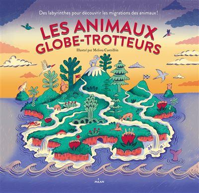 Les animaux globe-trotteurs