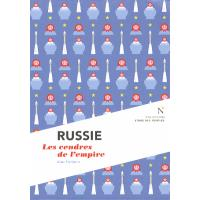 Russie : Les cendres de l'empire