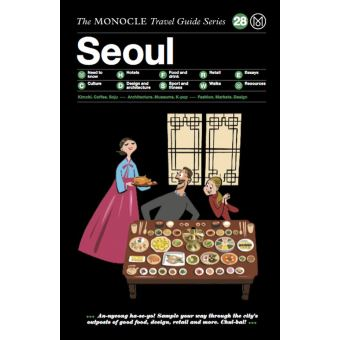 Monocle Travel Guide Seoul