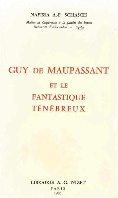 Guy de Maupassant et le fantastique ténébreux