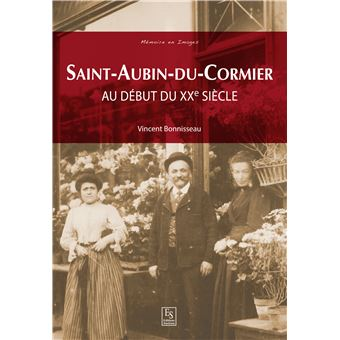 saint aubin du cormier broch vincent bonisseau achat livre fnac. Black Bedroom Furniture Sets. Home Design Ideas