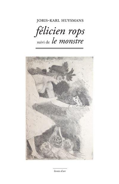 Felicien Rops Suivi de le Monstre