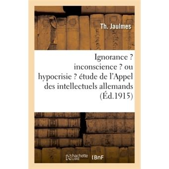 Ignorance ? inconscience ? ou hypocrisie ? etude methodique